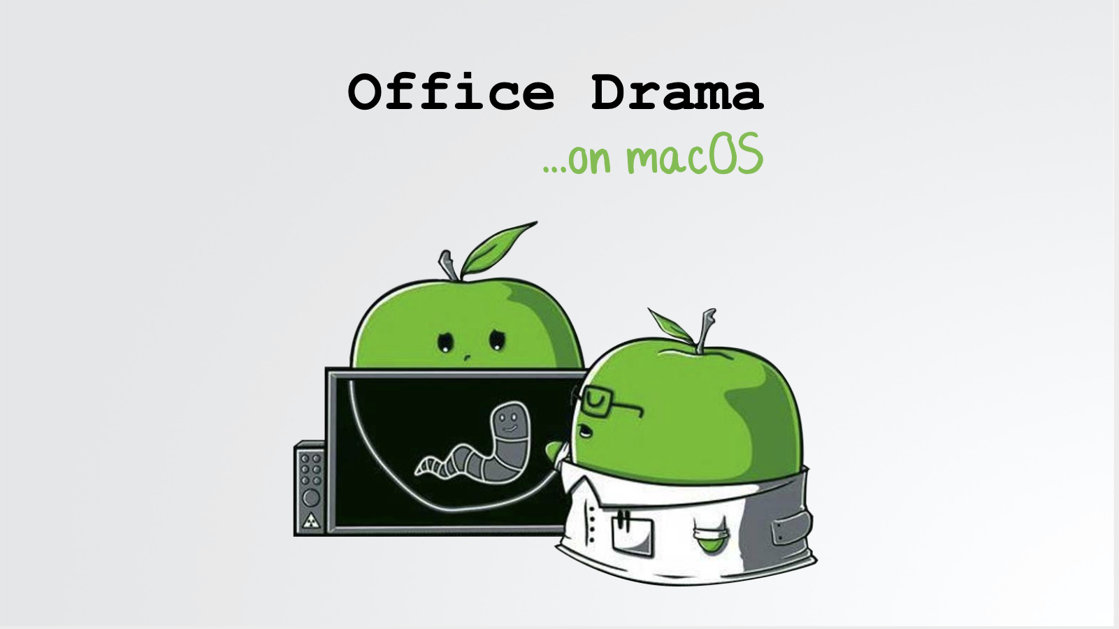Office Drama on macOS Presentation Title